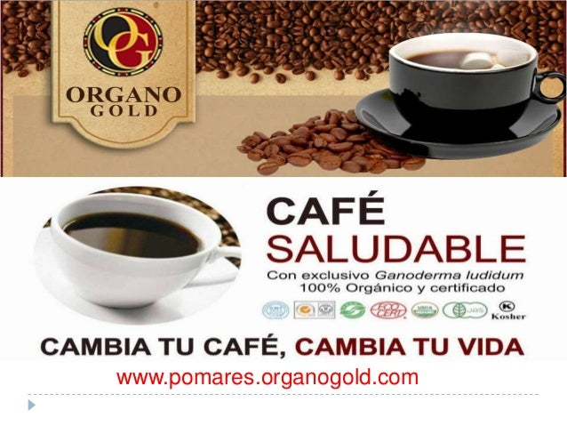 Negocios del café                 www.negociosdelcafe.comwww.pomares.organogold.com