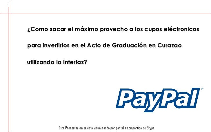 ¿Como sacar el máximo provecho a los cupos eléctronicos para invertirlos en el Acto de Graduación en Curazao utilizando la...