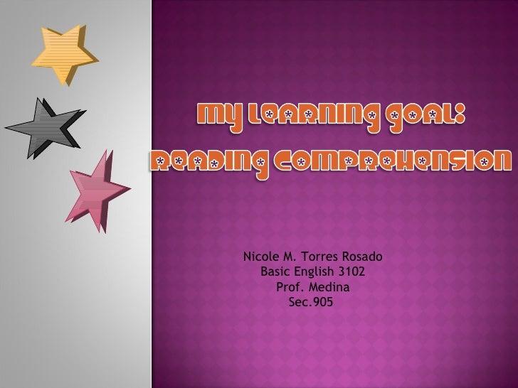 Nicole M. Torres Rosado Basic English 3102 Prof. Medina Sec.905