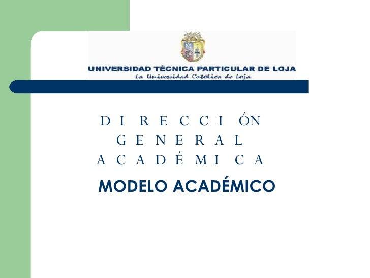 DIRECCIÓN GENERAL ACADÉMICA MODELO ACADÉMICO