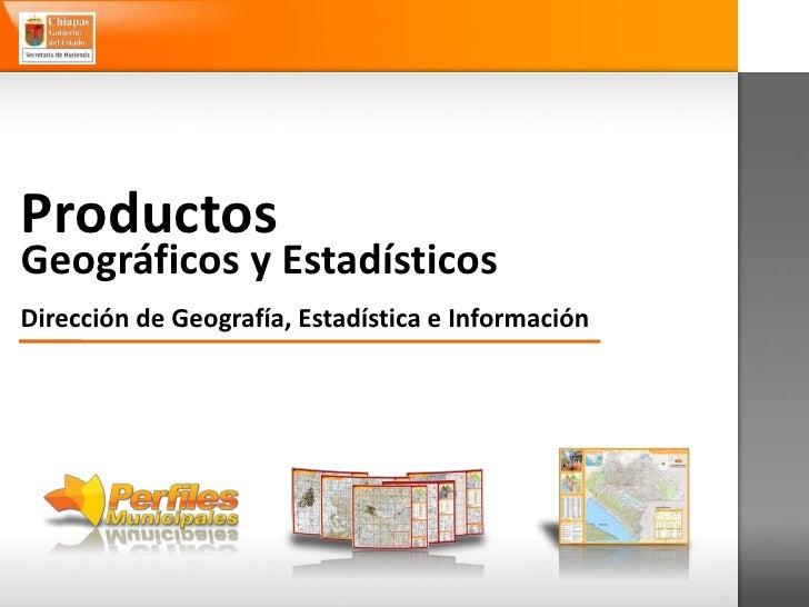 Presentacion de Productos Geográficos y Estadísticos