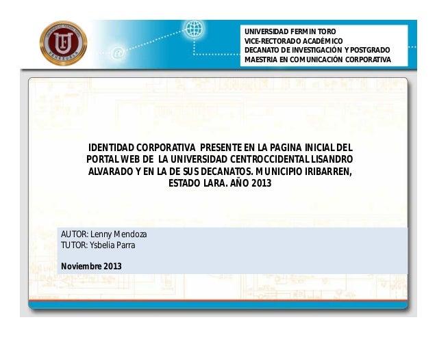 UNIVERSIDAD FERMIN TORO VICE-RECTORADO ACADÉMICO DECANATO DE INVESTIGACIÓN Y POSTGRADO MAESTRIA EN COMUNICACIÓN CORPORATIV...