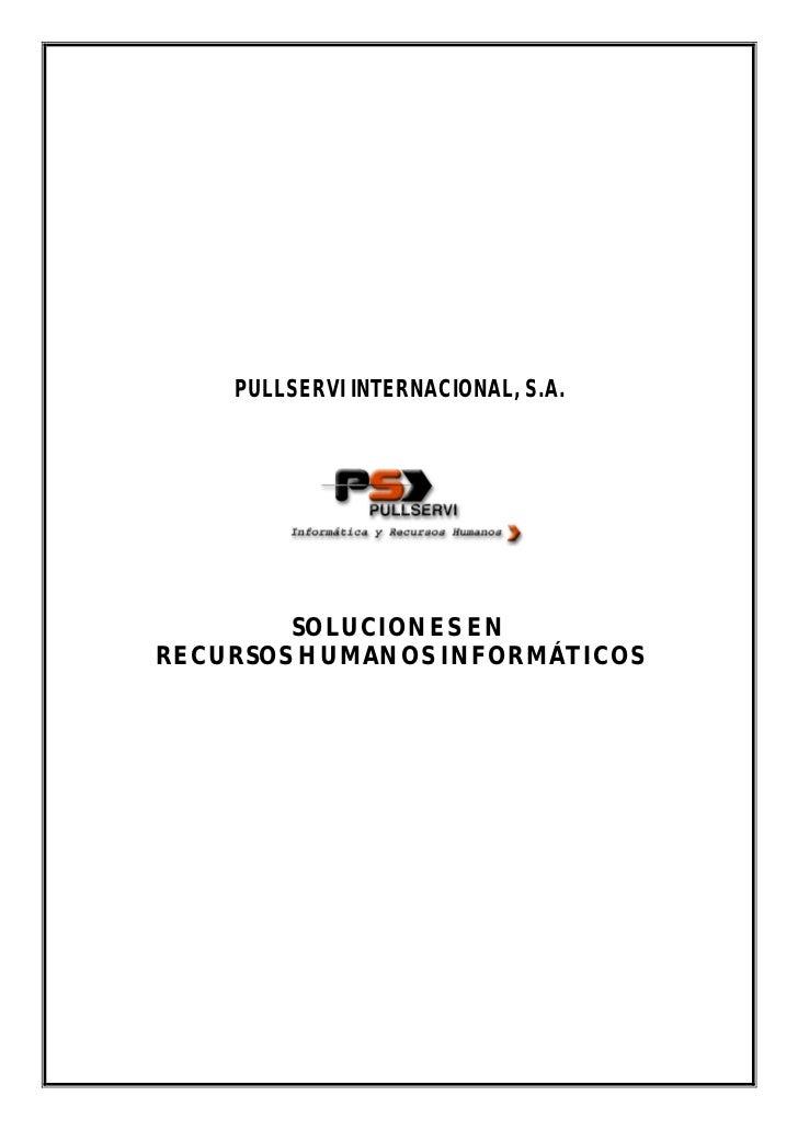 PULLSERVI INTERNACIONAL, S.A.        SOLUCIONES ENRECURSOS HUMANOS INFORMÁTICOS