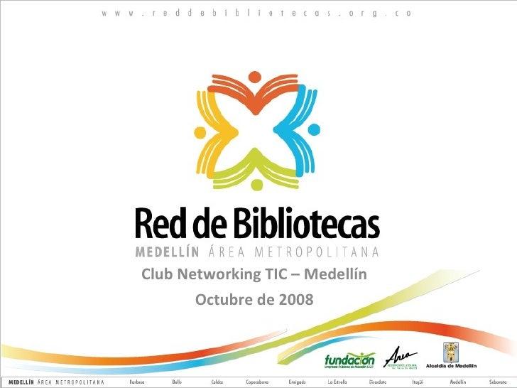 Club Networking TIC – Medellín Octubre de 2008