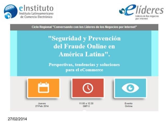 © 2013 CyberSource Corporation, una empresa de Visa. Todos los derechos reservados. FRAUDE ONLINE FRAUDE ONLINE 27/02/2014