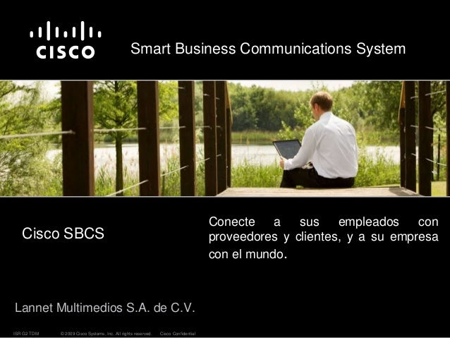 © 2009 Cisco Systems, Inc. All rights reserved. Cisco ConfidentialISR G2 TDM Smart Business Communications System Lannet M...