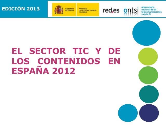 EDICIÓN 2013  EL SECTOR TIC Y DE LOS CONTENIDOS EN ESPAÑA 2012