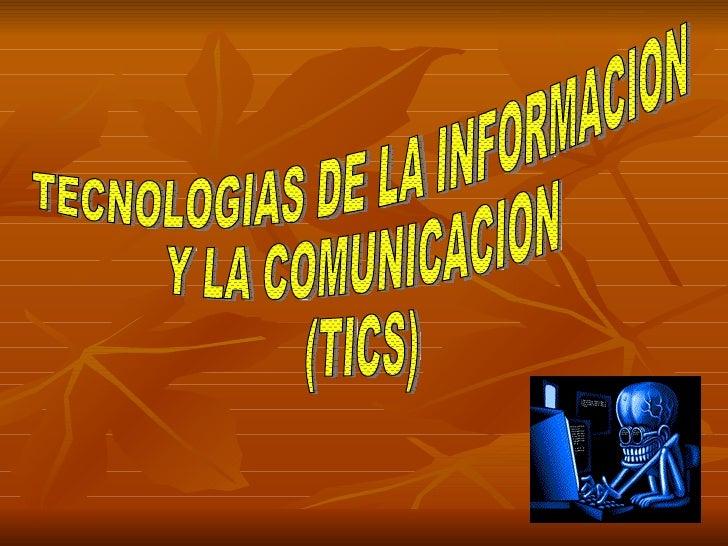TECNOLOGIAS DE LA INFORMACION Y LA COMUNICACION (TICS)
