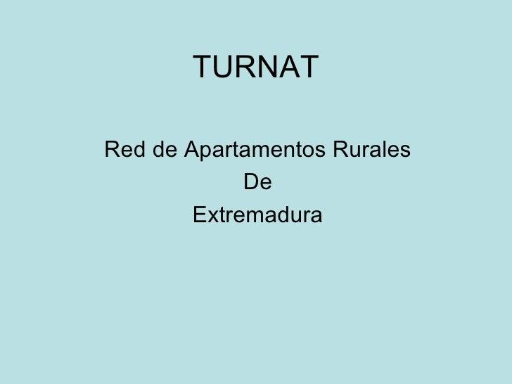 TURNAT Red de Apartamentos Rurales De Extremadura