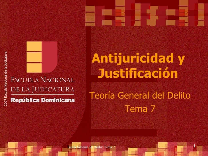 Antijuricidad y Justificación Teoría General del Delito Tema 7