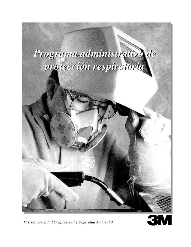 Programa administrativo de       protección respiratoriaDivisión de Salud Ocupacional y Seguridad Ambiental