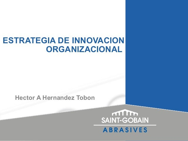 ESTRATEGIA DE INNOVACION ORGANIZACIONAL Hector A Hernandez Tobon