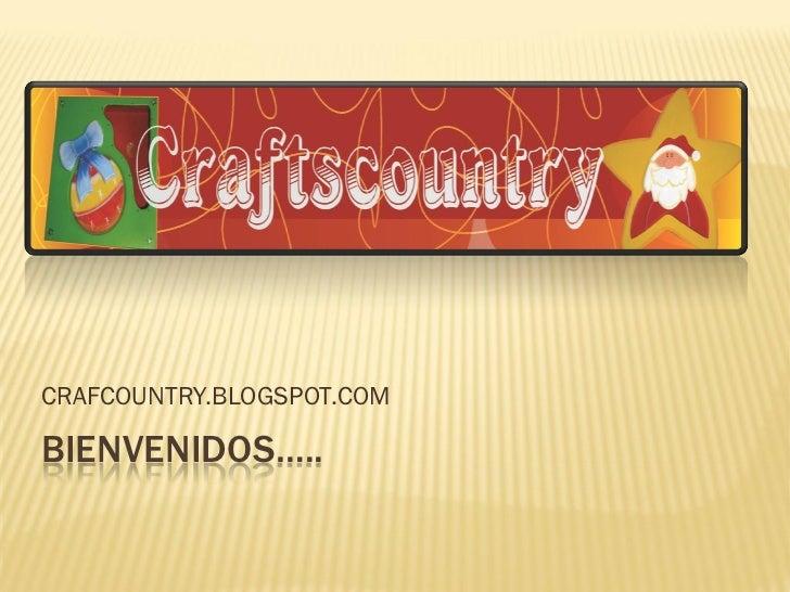 CRAFCOUNTRY.BLOGSPOT.COMBIENVENIDOS…..