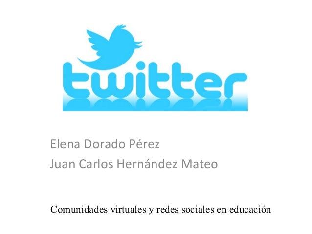 Elena Dorado PérezJuan Carlos Hernández MateoComunidades virtuales y redes sociales en educación