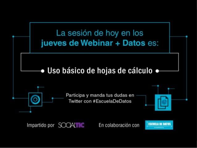 Uso básico de hojas de cálculo - Estructura - Formulas - Tablas dinámicas @SocialTic @Mexflow Por