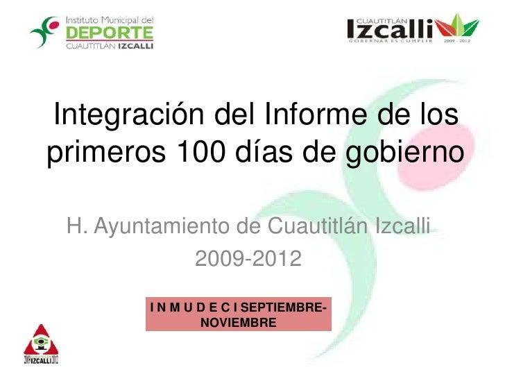 Integración del Informe de los primeros 100 días de gobierno<br />H. Ayuntamiento de Cuautitlán Izcalli<br />2009-2012<br />