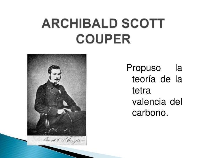Propuso    la teoría de la tetra valencia del carbono.