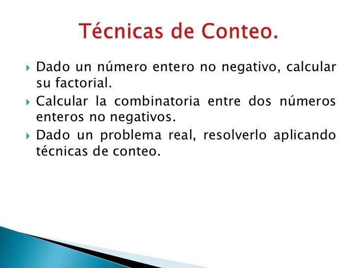    Dado un número entero no negativo, calcular    su factorial.   Calcular la combinatoria entre dos números    enteros ...
