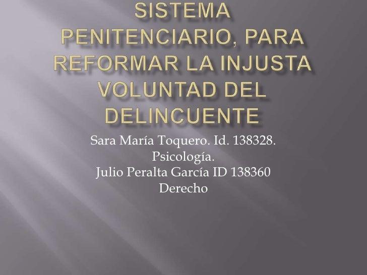 La modernización del sistema penitenciario, para reformar la injusta voluntad del delincuente<br />Sara María Toquero. Id....