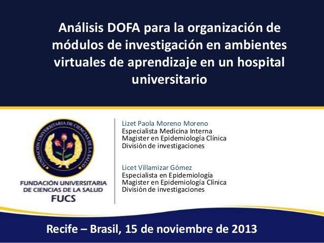 Análisis DOFA para la organización de módulos de investigación en ambientes virtuales de aprendizaje en un hospital universitario