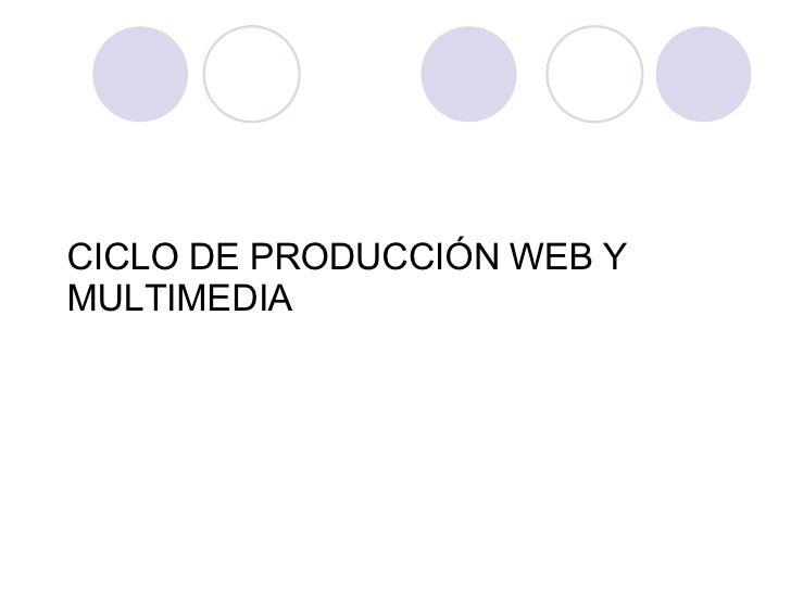 Ciclo de Producción Web y Multimedia