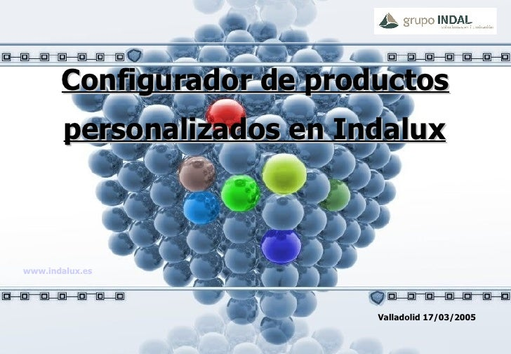 Configurador  de  productos  personalizados en Indalux   Valladolid 17/03/2005 www.indalux.es