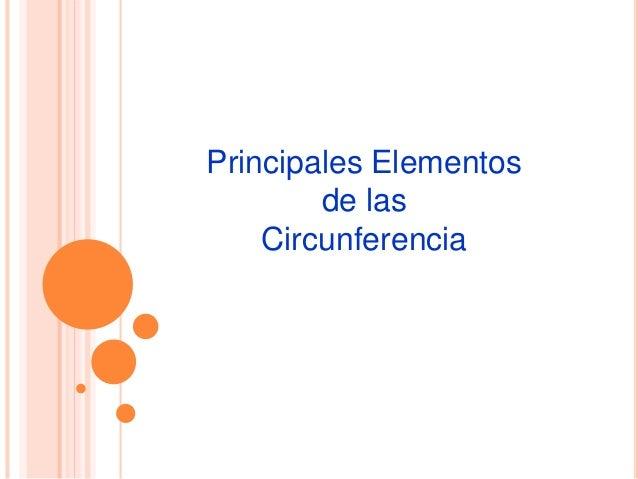 Principales Elementos de las Circunferencia