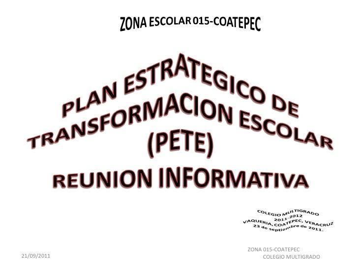 PLAN ESTRATEGICO PARA LA TRANSFORMACION ESCOLAR. COLEGIO MULTIGRADO ZONA 015-COATEPEC
