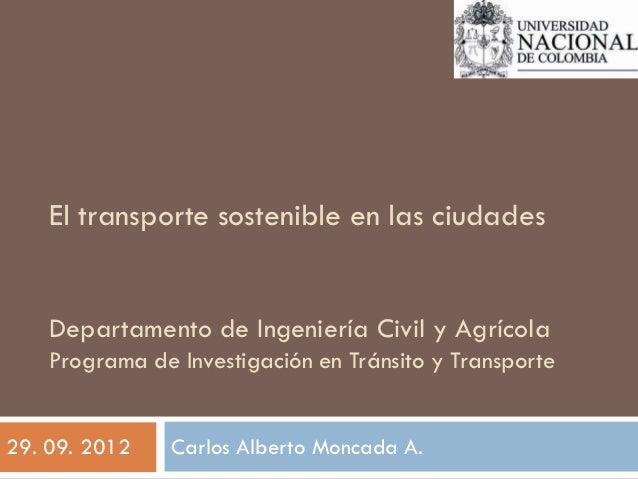 El transporte sostenible en las ciudades    Departamento de Ingeniería Civil y Agrícola    Programa de Investigación en Tr...