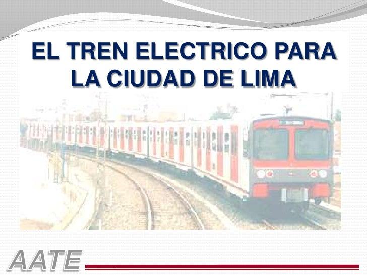 EL TREN ELECTRICO PARA LA CIUDAD DE LIMA
