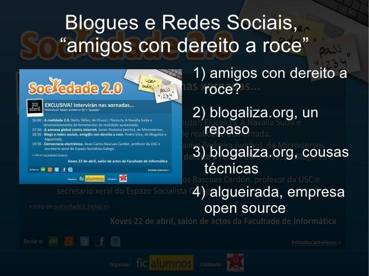 """Blogues e Redes Sociais, """"amigos con dereito a roce""""               1) amigos con dereito a                 roce?          ..."""