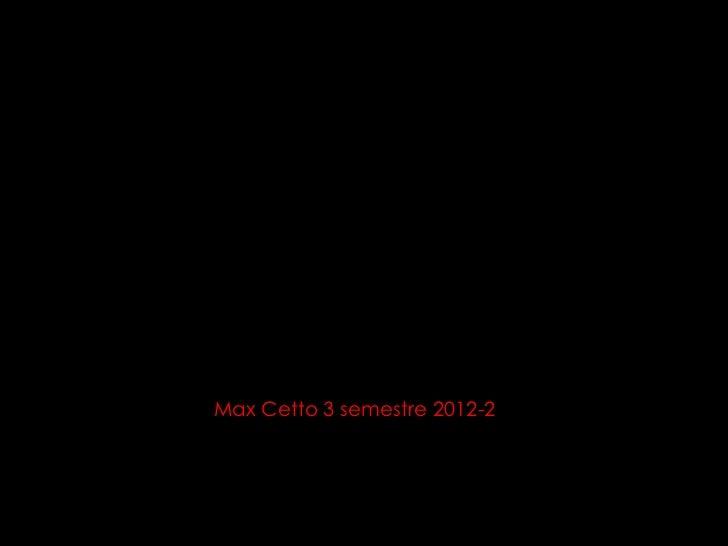 Max Cetto 3 semestre 2012-2