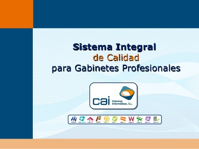 Sistema IntegralSistema Integral de Calidadde Calidad para Gabinetes Profesionalespara Gabinetes Profesionales