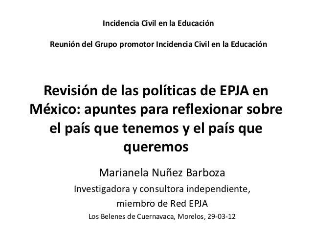Incidencia Civil en la Educación   Reunión del Grupo promotor Incidencia Civil en la Educación Revisión de las políticas d...