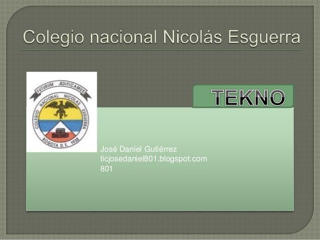 José Daniel Gutiérrez ticjosedaniel801.blogspot.com 801