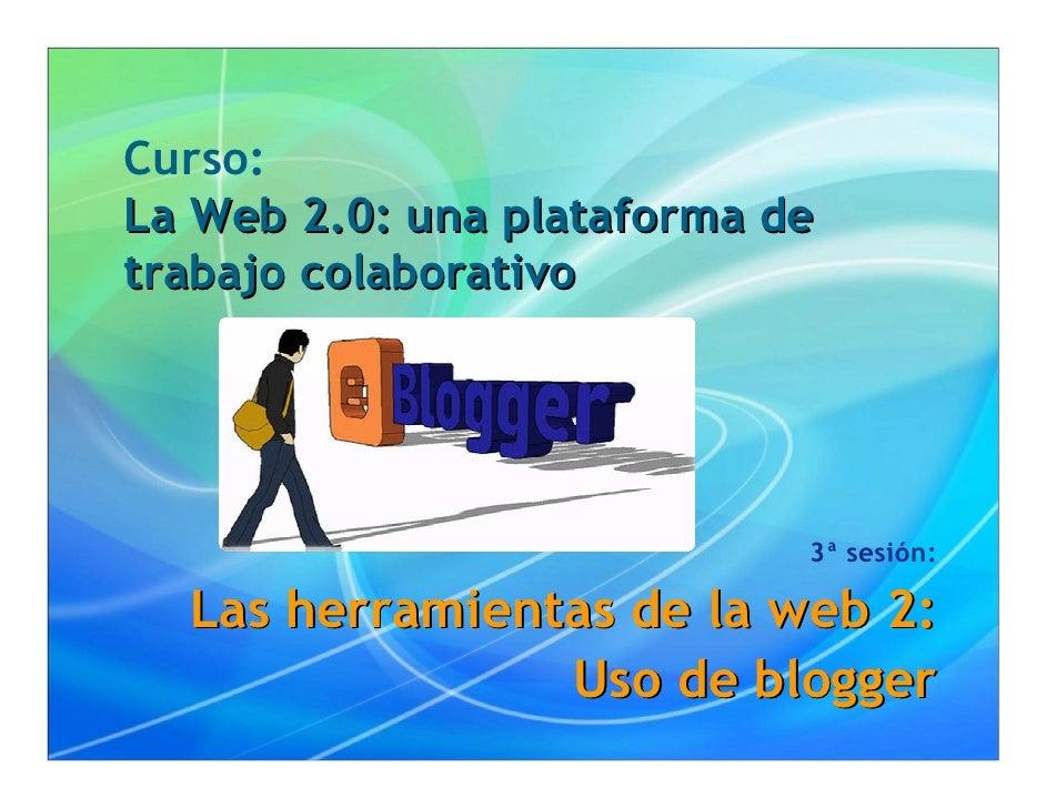 Las herramientas de la web 2: Uso de blogger