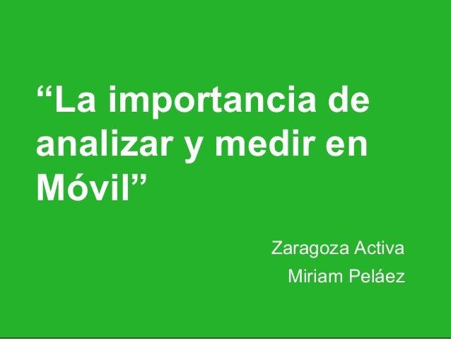 La importancia de analizar y medir por Miriam Peláez, CMO en eMMa Solutions en #MktmovilZA