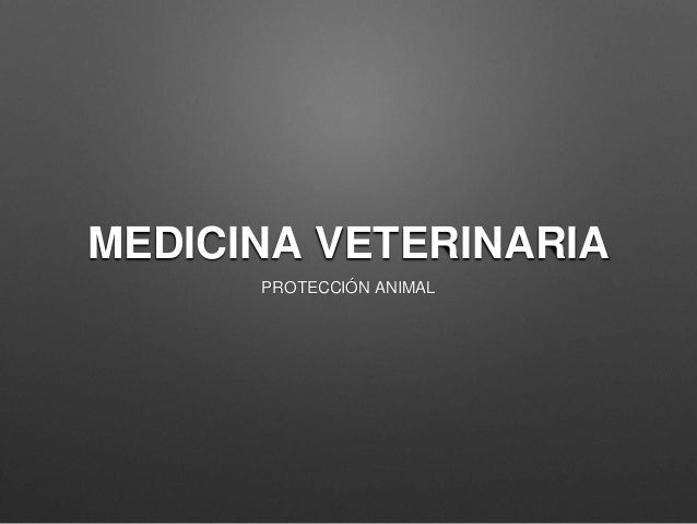 MEDICINA VETERINARIA PROTECCIÓN ANIMAL