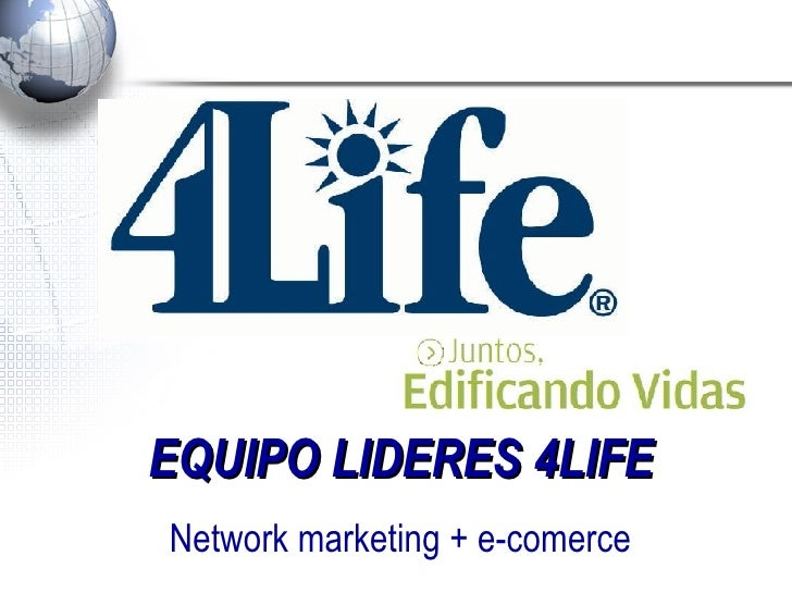 EQUIPO LIDERES 4LIFE Network marketing + e-comerce