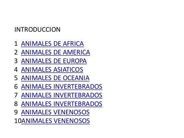 1 ANIMALES DE AFRICA 2 ANIMALES DE AMERICA 3 ANIMALES DE EUROPA 4 ANIMALES ASIATICOS 5 ANIMALES DE OCEANIA 6 ANIMALES INVE...