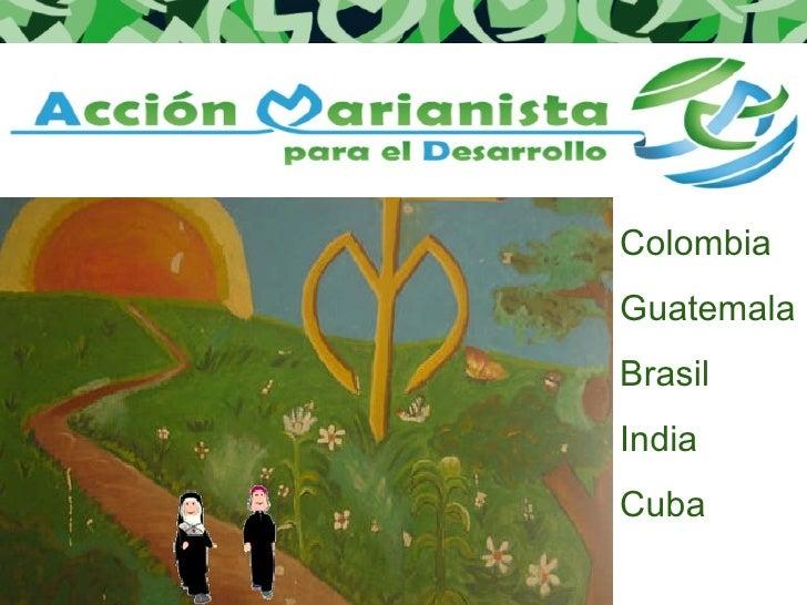 Colombia Guatemala Brasil India Cuba