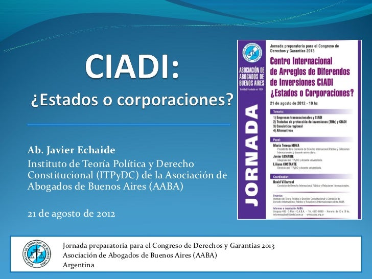 Ab. Javier EchaideInstituto de Teoría Política y DerechoConstitucional (ITPyDC) de la Asociación deAbogados de Buenos Aire...