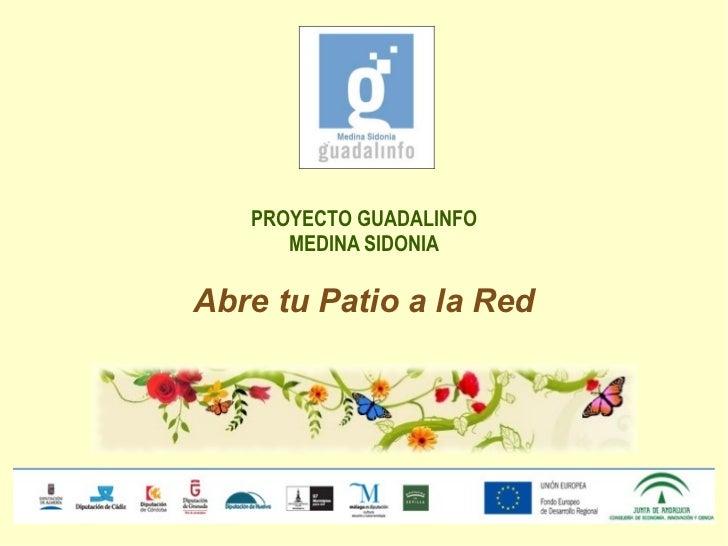 Proyecto Centro Guadalinfo Medina Sidonia Abre tu patio a la red