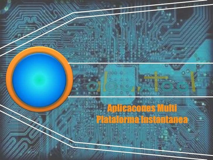 Aplicacones MultiPlataforma Instantanea