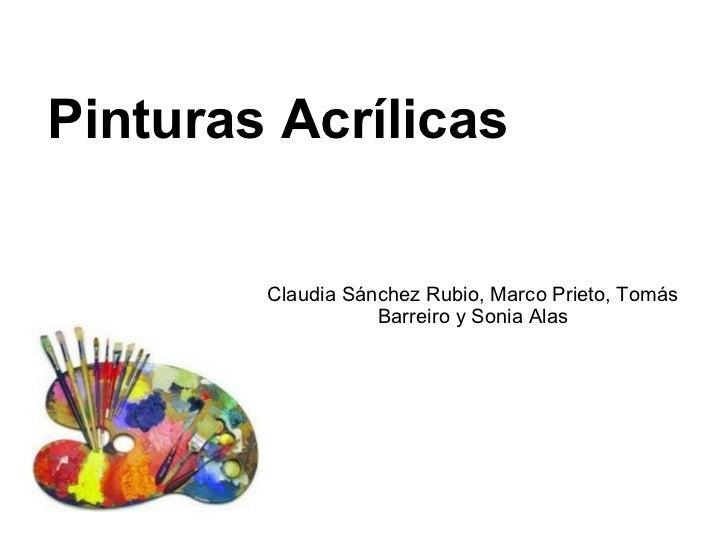 Pinturas Acrílicas Claudia Sánchez Rubio, Marco Prieto, Tomás Barreiro y Sonia Alas