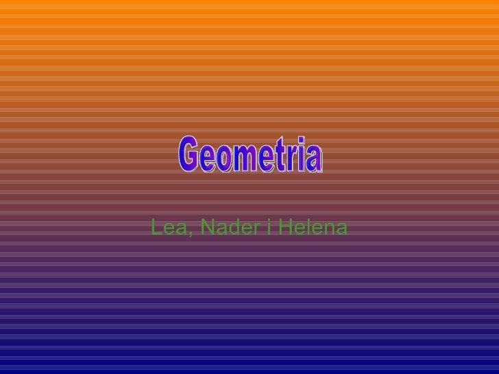 Lea, Nader i Helena Geometria