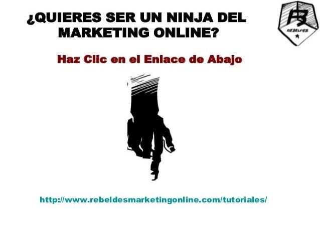 http://www.rebeldesmarketingonline.com/tutoriales/