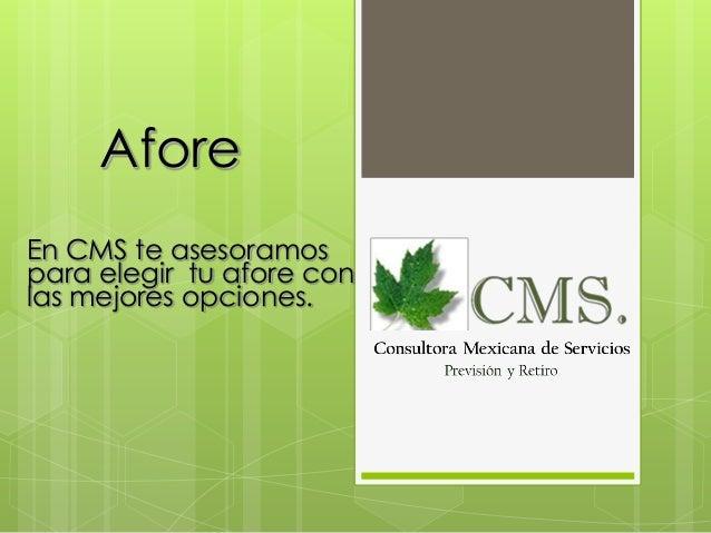 Afore En CMS te asesoramos para elegir tu afore con las mejores opciones.