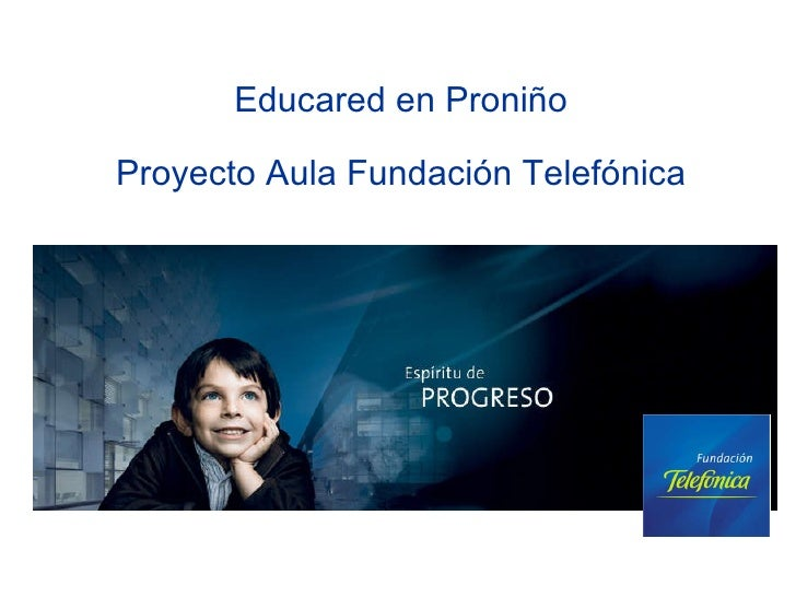 Educared en Proniño Proyecto Aula Fundación Telefónica