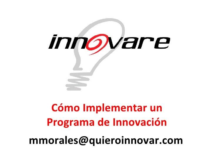 Cómo Implementar un Programa de Innovación mmorales @quieroinnovar.com